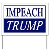 Impeach trump sign Yard Signs