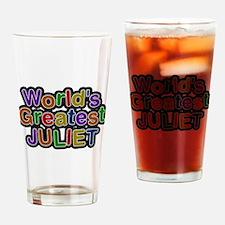 Worlds Greatest Juliet Drinking Glass