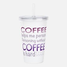 Coffee Helps Me Person Acrylic Double-wall Tumbler