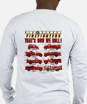 FIREFIGHTERS HOW WE ROLL Long Sleeve T-Shirt