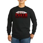 Poker till it Hurts Long Sleeve Dark T-Shirt