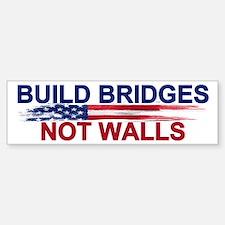 Build Bridges Not Walls Bumper Bumper Bumper Sticker