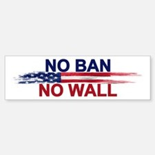 No Ban Wall Bumper Bumper Bumper Sticker