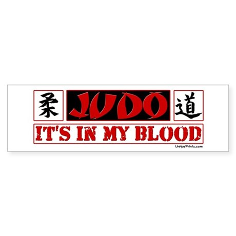 JUDO (IT'S IN MY BLOOD) Bumper Sticker
