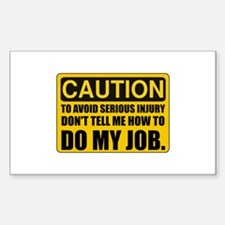 Tell Me How To Do My Job Decal