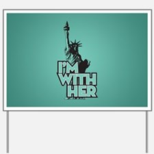 Lady Liberty - Im With Her Yard Sign