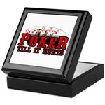 Poker till it Hurts Keepsake Box