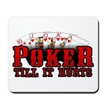 Poker till it Hurts Mousepad