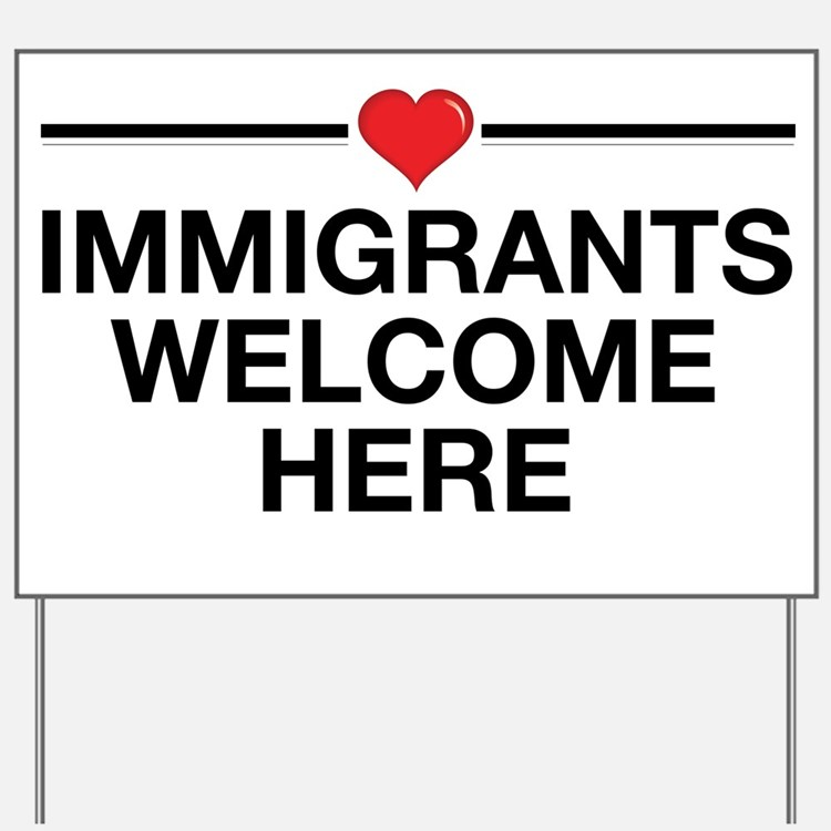 Immigrants Welcome Here Yard Sign