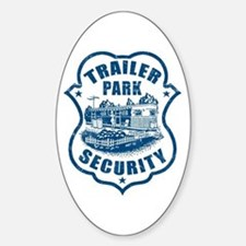 Trailer Park Security Oval Bumper Stickers