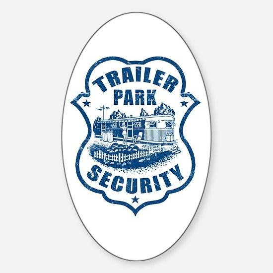 Trailer Park Security Oval Bumper Stickers
