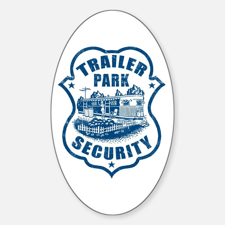 Trailer Park Security Oval Decal