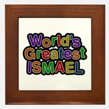 World's Greatest Ismael Framed Tile