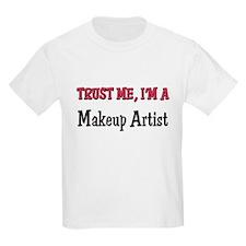 Trust Me I'm a Makeup Artist T-Shirt