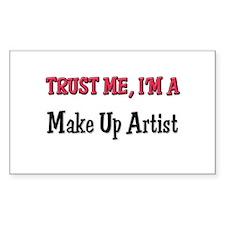 Trust Me I'm a Make Up Artist Sticker (Rectangular
