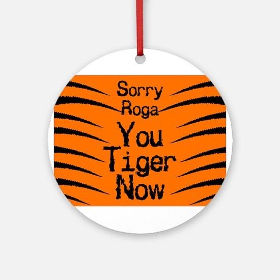 Sorry Roga Ornament (Round)