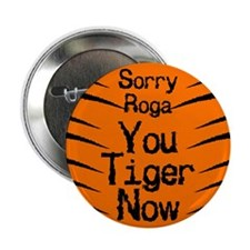 "Sorry Roga 2.25"" Button (10 pack)"