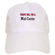 Trust Me I'm a Mail Carrier Baseball Cap