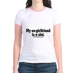 My Ex-Girlfriend is a Slut Jr. Ringer T-Shirt