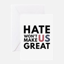 Hate Won't Make US Great Greeting Card