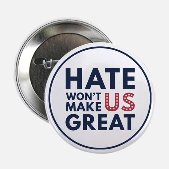 """Hate Won't Make US Great 2.25"""" Button"""