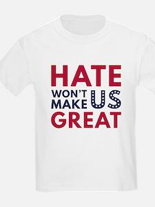 Hate Won't Make US Grea T-Shirt