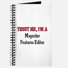 Trust Me I'm a Magazine Features Editor Journal