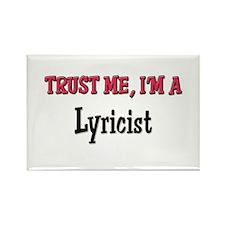 Trust Me I'm a Lyricist Rectangle Magnet
