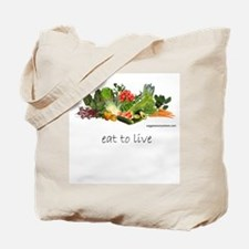 Eat to Live Tote Bag