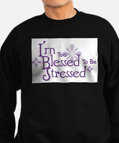 I'm Too Blessed To Be Stresse Jumper Sweater