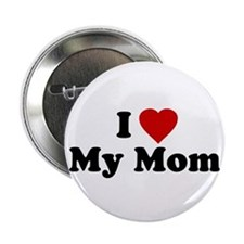 I Love [heart] My Mom Button