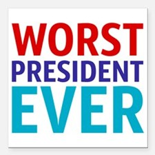"Cute Worst president ever Square Car Magnet 3"" x 3"""