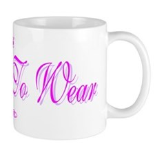 Nothing to Wear Mug