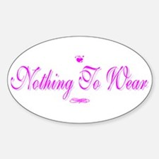 Nothing to Wear Oval Decal
