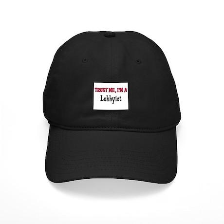 Trust Me I'm a Lobbyist Black Cap