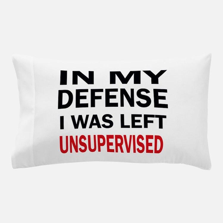 LEFT UNSUPERVISED Pillow Case
