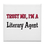 Trust Me I'm a Literary Agent Tile Coaster