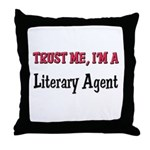 Trust Me I'm a Literary Agent Throw Pillow