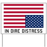 Dire distress Yard Signs