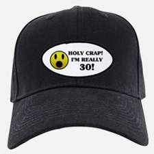 Holy Crap 30th Birthday Baseball Hat