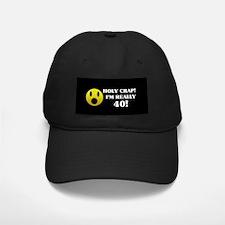 Holy Crap 40th Birthday Baseball Hat