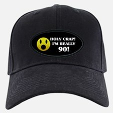 Holy Crap 90th Birthday Baseball Hat