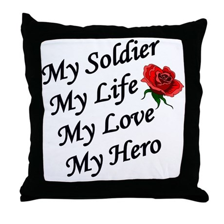 Love Life Throw Pillow : My Soldier Life Love Hero Throw Pillow by lovethetroops