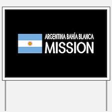 Argentina, Bahía Blanca Mission (Flag) Yard Sign