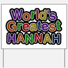 World's Greatest Hannah Yard Sign