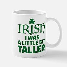 Irish I was a little bit taller Mugs