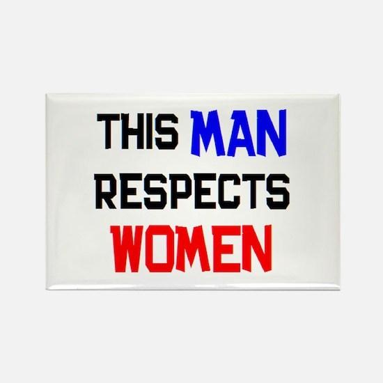 man respects women Rectangle Magnet