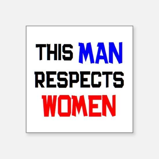 "man respects women Square Sticker 3"" x 3"""