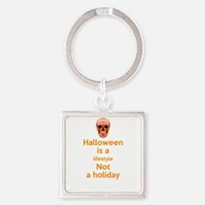 halloween is a lifestyle not a holiday Keychains