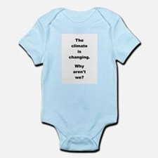 THE CLIMATE IS... Infant Bodysuit